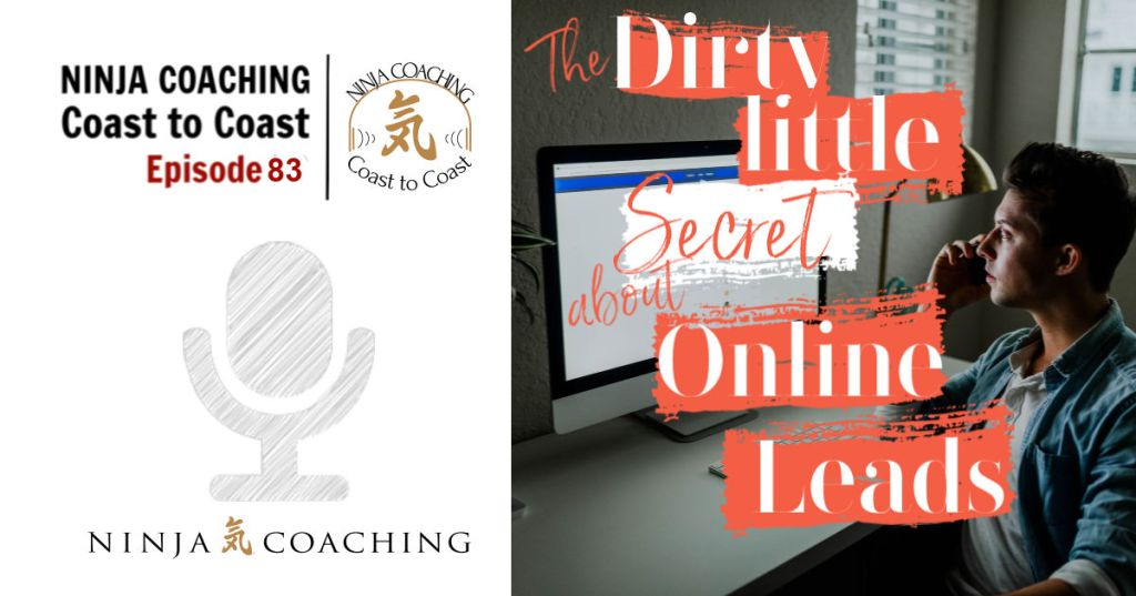 Episode 83: The Dirty Little Secret about Online Leads